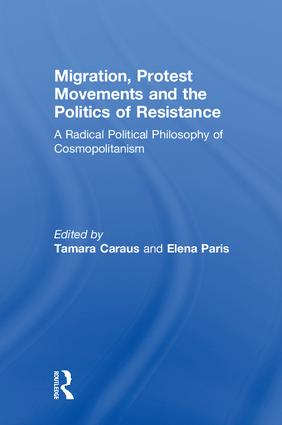 Migration, Protest Movements and the Politics of Resistance: A Radical Political Philosophy of Cosmopolitanism book cover