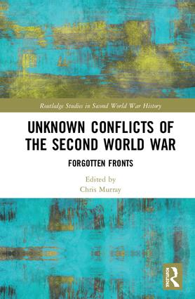 Unknown Conflicts of the Second World War: Forgotten Fronts book cover