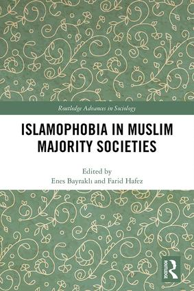 Islamophobia in Muslim Majority Societies book cover
