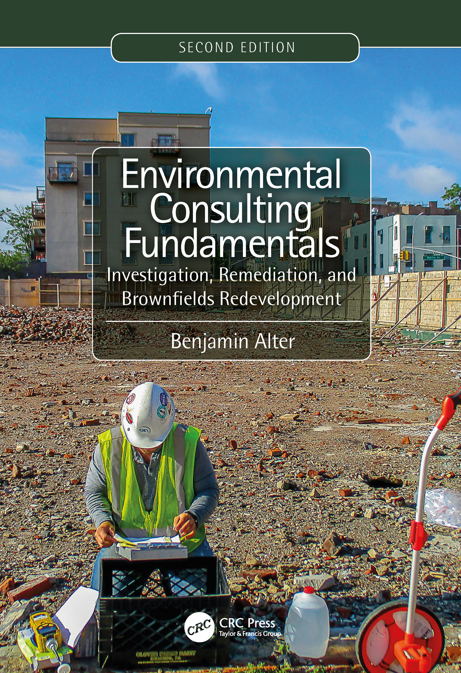 Environmental Consulting Fundamentals: Investigation, Remediation, and Brownfields Redevelopment, Second Edition book cover