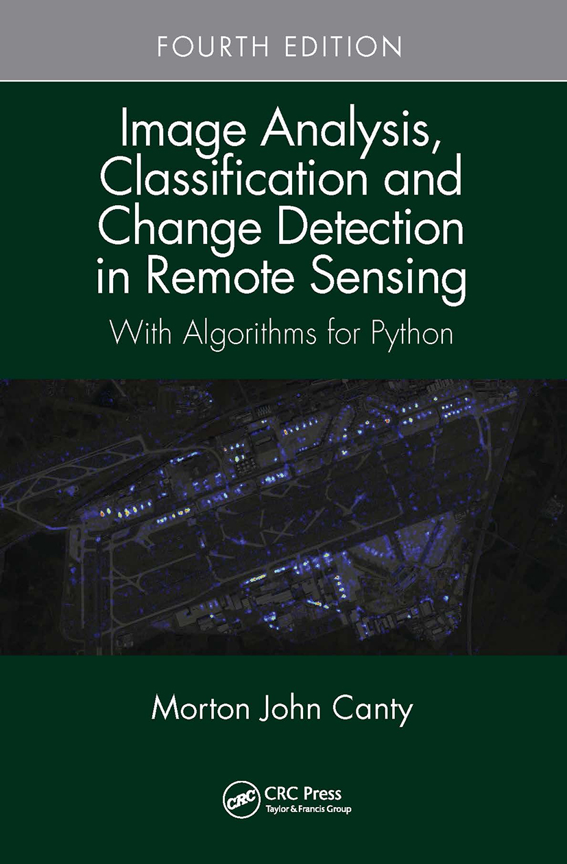 Image Analysis, Classification and Change Detection in Remote Sensing: With Algorithms for Python, Fourth Edition, 4th Edition (Hardback) book cover