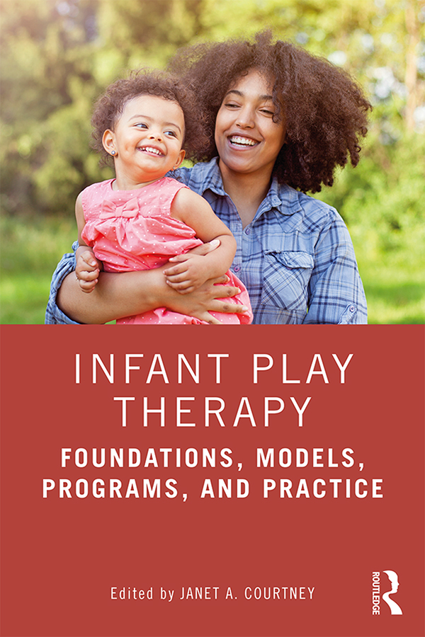 Infant Play Therapy: Foundations, Models, Programs, and Practice book cover