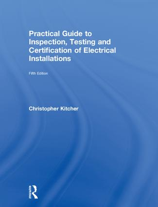 Practical Guide to Inspection, Testing and Certification of Electrical Installations, 5th ed book cover