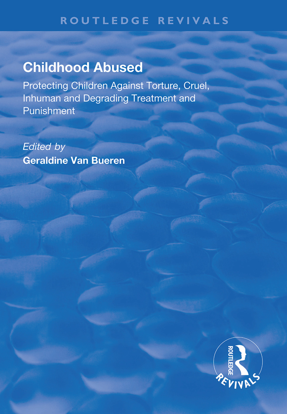 Childhood Abused: Protecting Children Against Torture, Cruel, Inhuman and Degrading Treatment and Punishment book cover