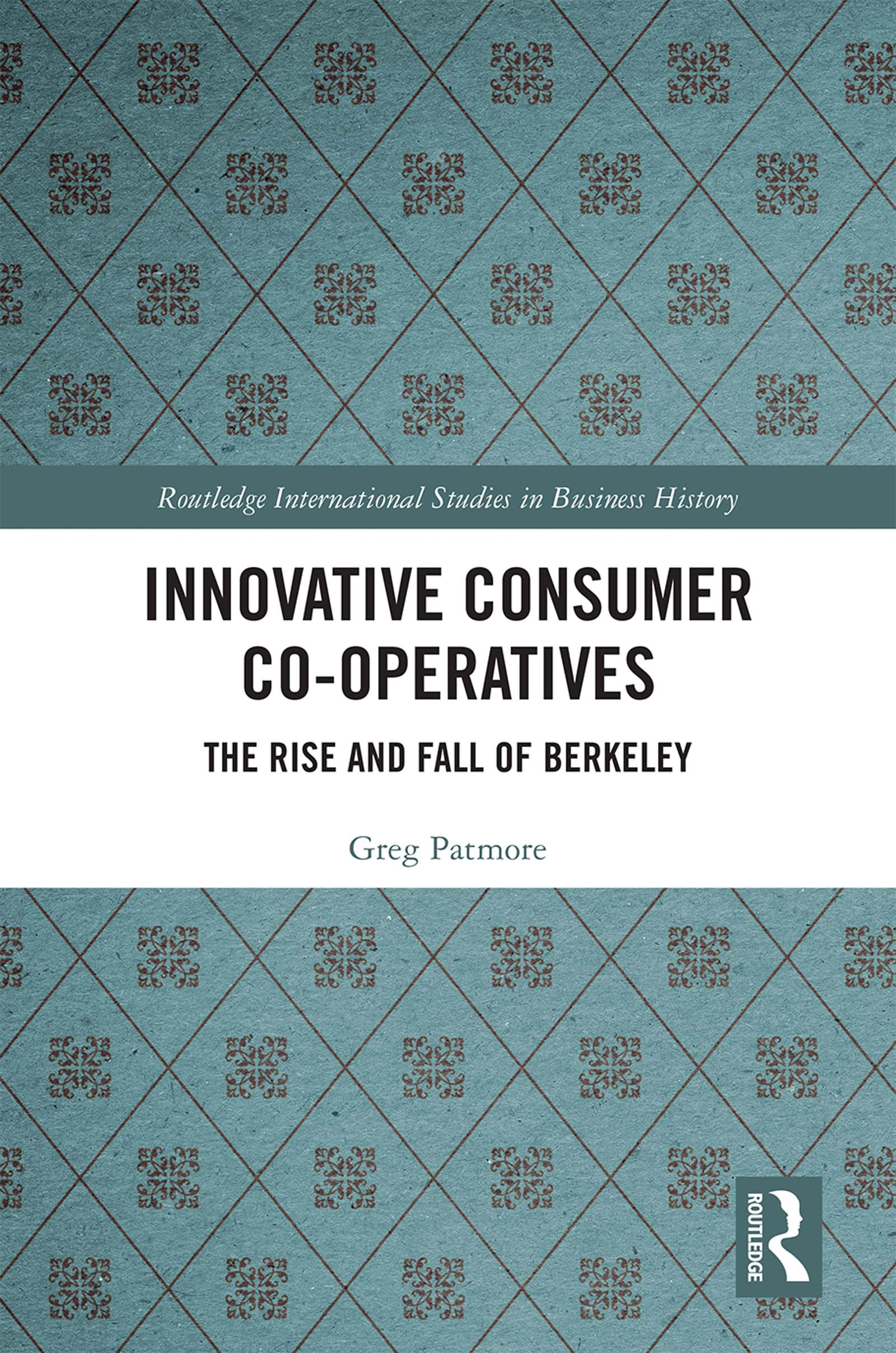 Innovative Consumer Co-operatives: The Rise and Fall of Berkeley book cover