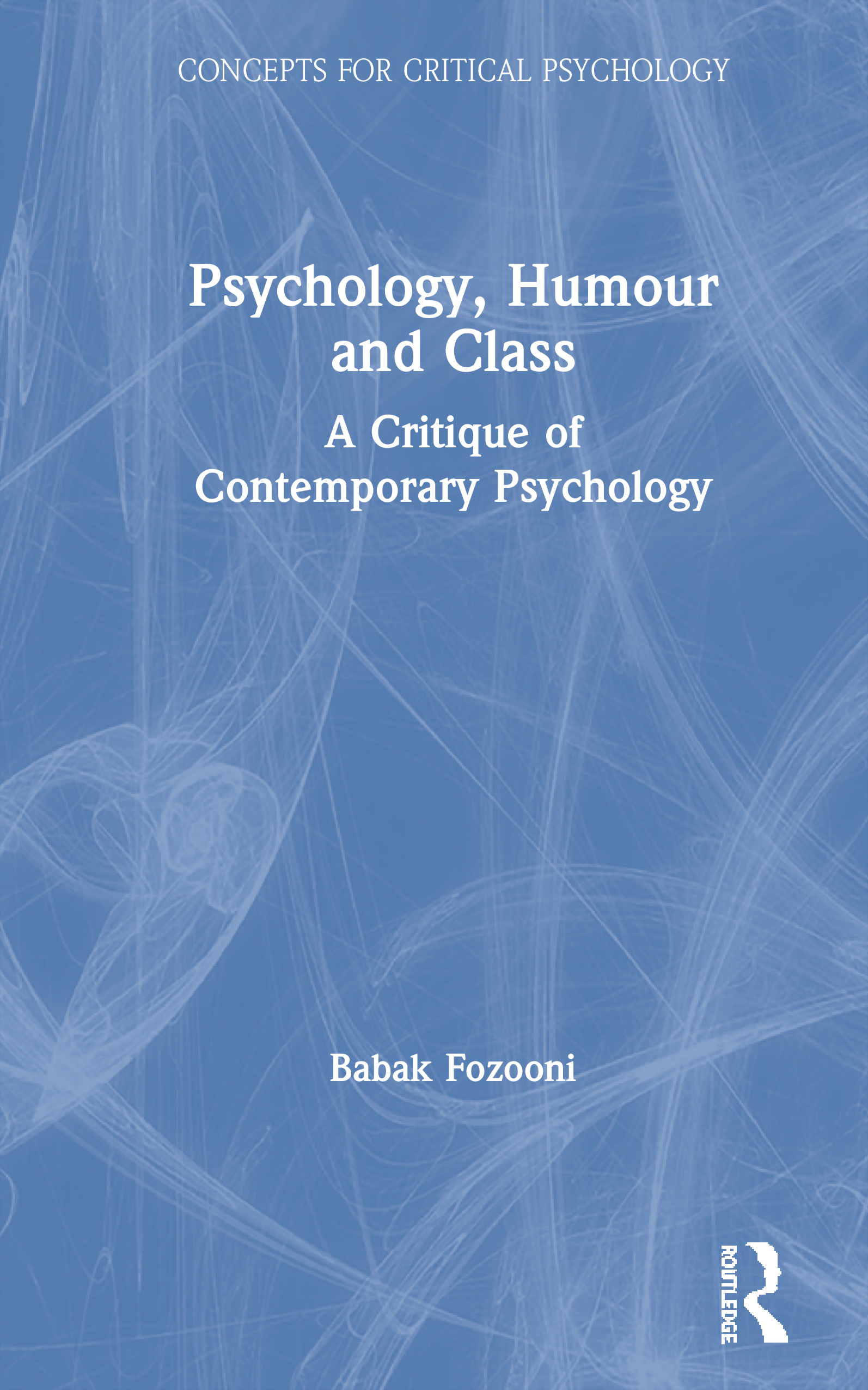 Psychology, Humour and Class: A Critique of Contemporary Psychology, 1st Edition (Paperback) book cover