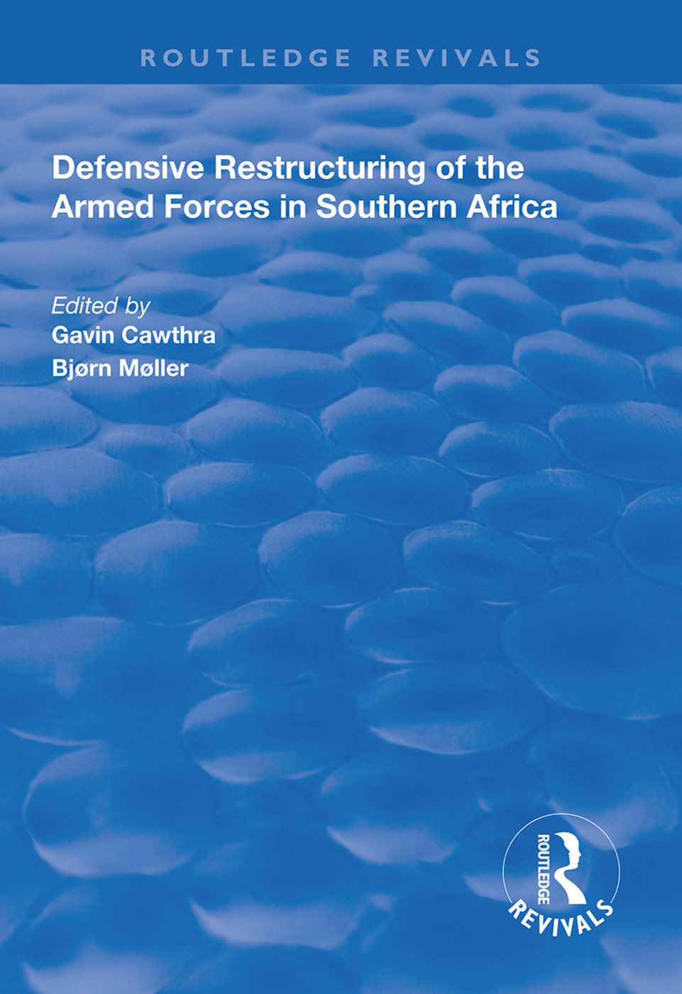Defensive Restructuring of the Armed Forces in Southern Africa book cover