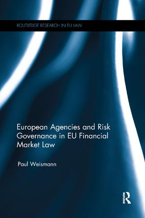 European Agencies and Risk Governance in EU Financial Market Law: 1st Edition (Paperback) book cover