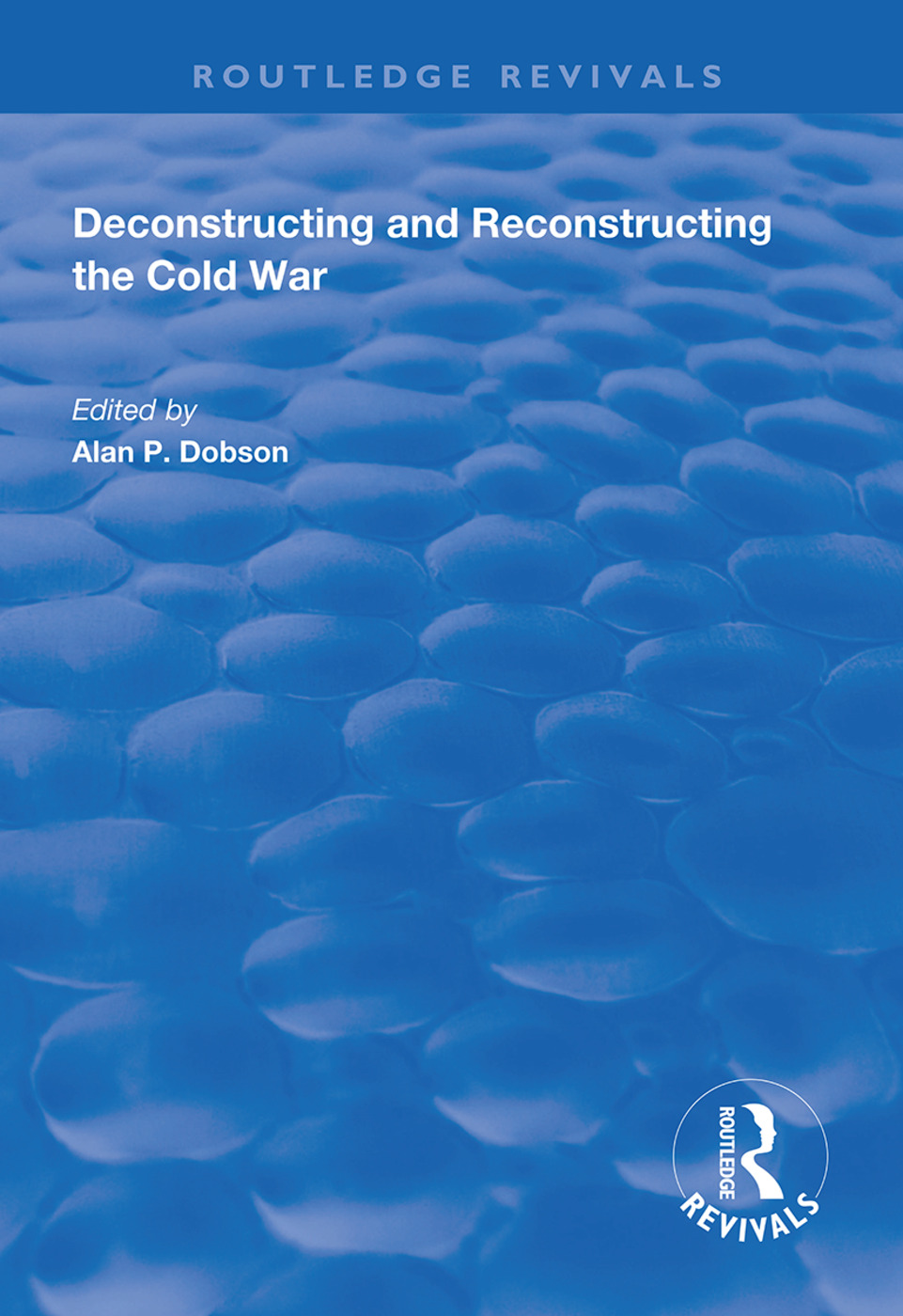 Deconstructing and Reconstructing the Cold War: 1st Edition (Paperback) book cover