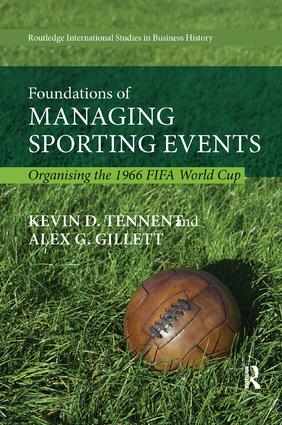 Foundations of Managing Sporting Events: Organising the 1966 FIFA World Cup, 1st Edition (Paperback) book cover