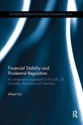 Financial Stability and Prudential Regulation: A Comparative Approach to the UK, US, Canada, Australia and Germany, 1st Edition (Paperback) book cover