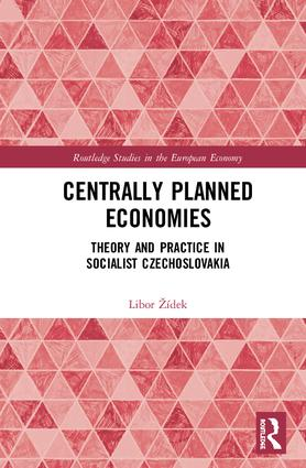 Centrally Planned Economies: Theory and Practice in Socialist Czechoslovakia book cover