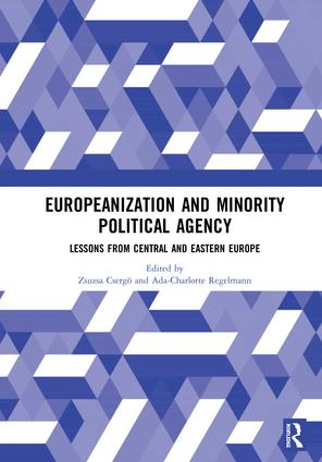 Europeanization and Minority Political Agency: Lessons from Central and Eastern Europe, 1st Edition (Hardback) book cover