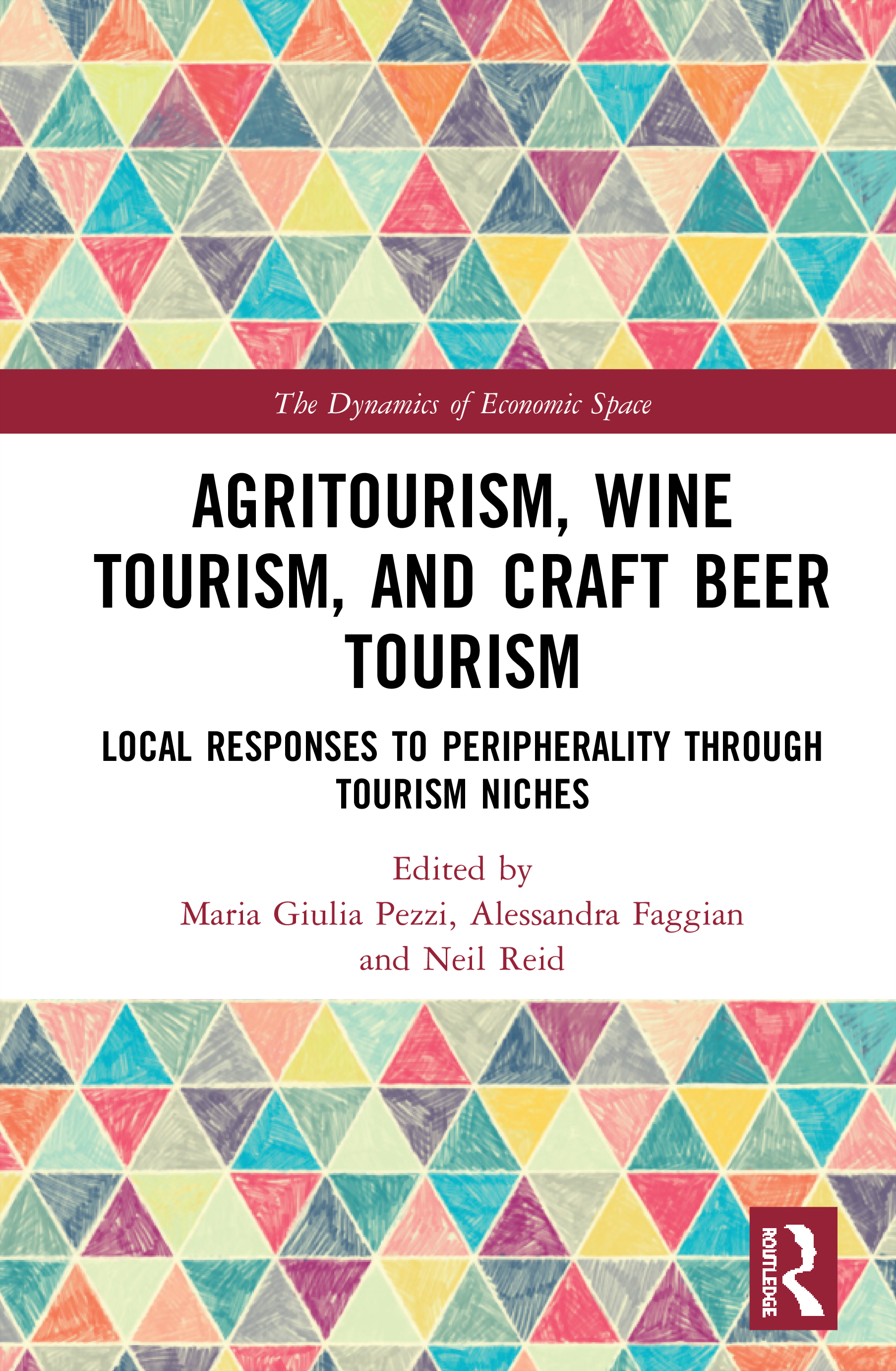 Agritourism, Wine Tourism, and Craft Beer Tourism: Local Responses to Peripherality Through Tourism Niches, 1st Edition (Hardback) book cover
