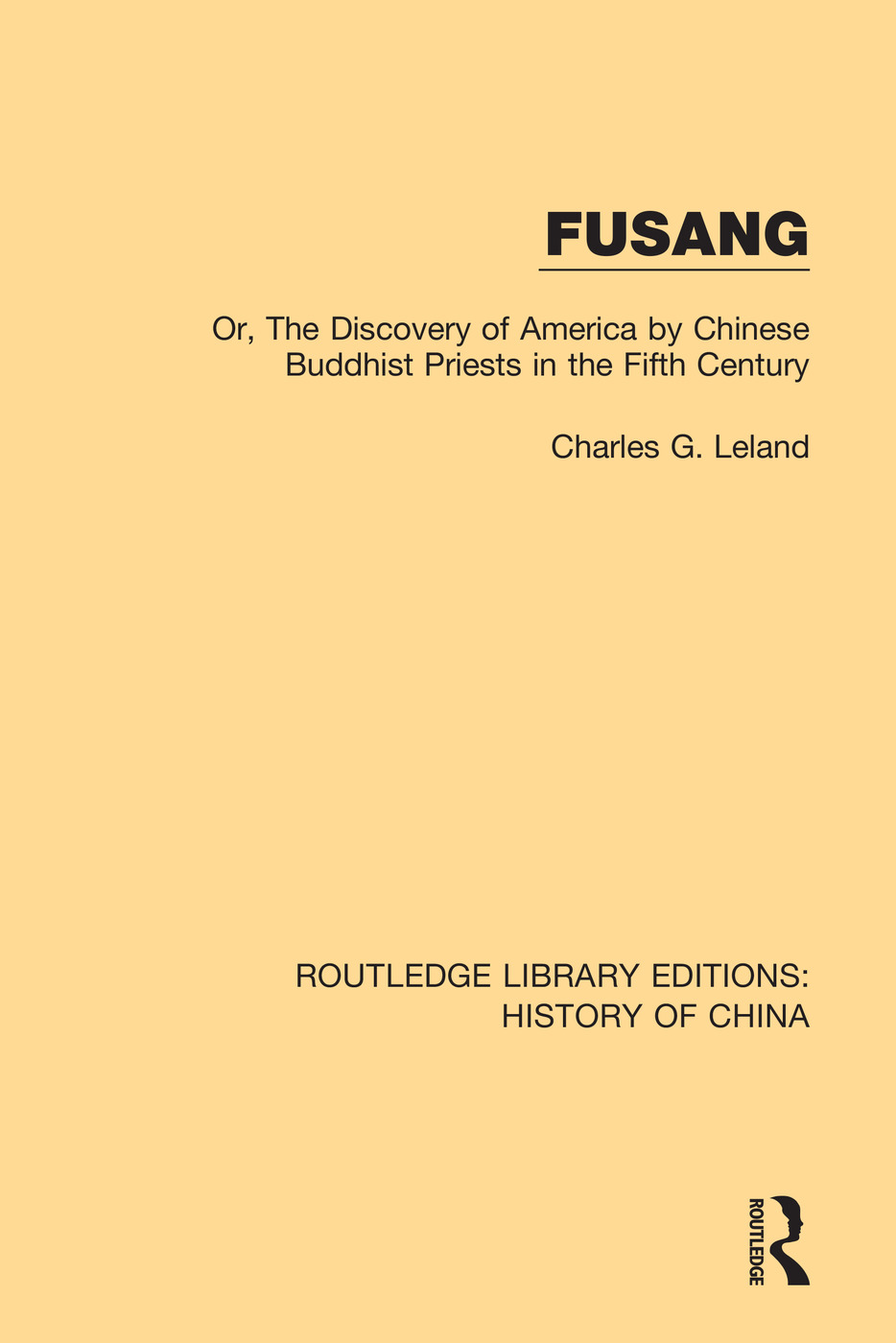 Fusang: Or, The discovery of America by Chinese Buddhist Priests in the Fifth Century book cover