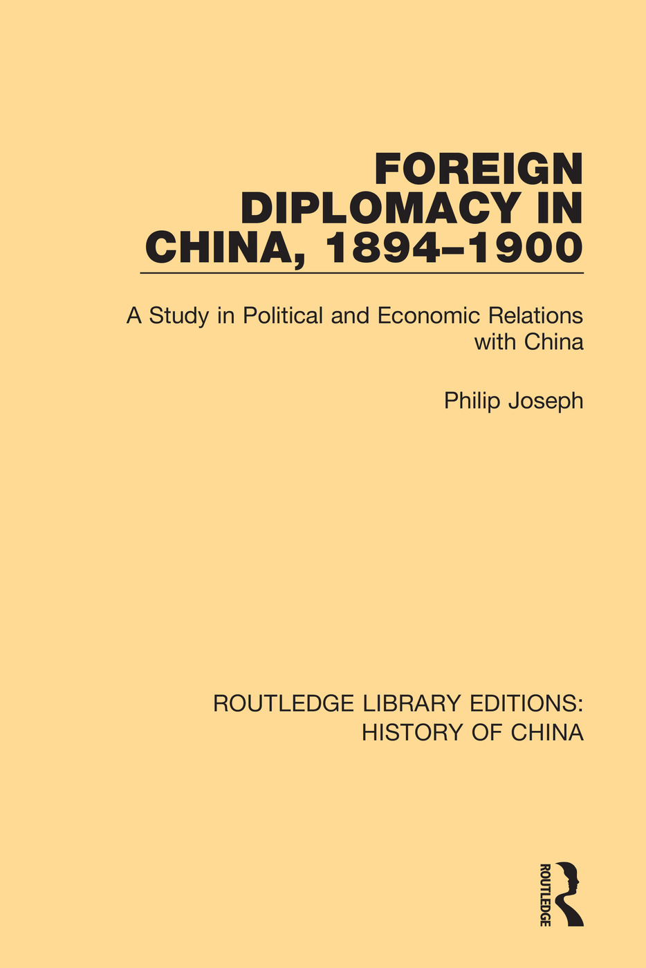 Foreign Diplomacy in China, 1894-1900: A Study in Political and Economic Relations with China book cover