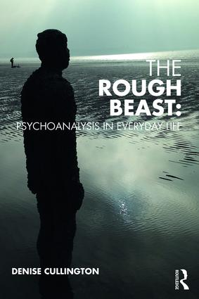The Rough Beast: Psychoanalysis in Everyday Life book cover
