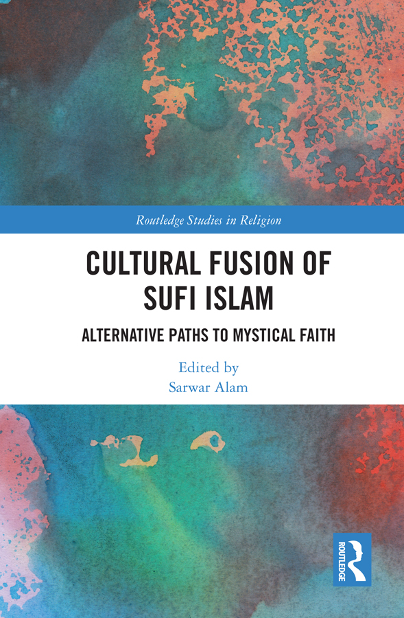 Cultural Fusion of Sufi Islam: Alternative Paths to Mystical Faith book cover
