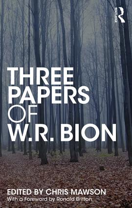 Three Papers of W.R. Bion: 1st Edition (Paperback) book cover