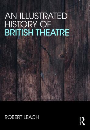 An Illustrated History of British Theatre and Performance book cover