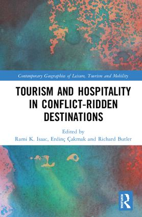 Tourism and Hospitality in Conflict-Ridden Destinations: 1st Edition (Hardback) book cover