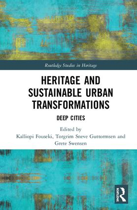 Heritage and Sustainable Urban Transformations: Deep Cities, 1st Edition (Hardback) book cover