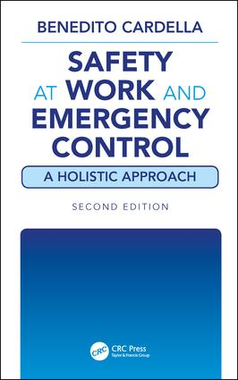Safety at Work and Emergency Control: A Holistic Approach, Second Edition: 1st Edition (Hardback) book cover