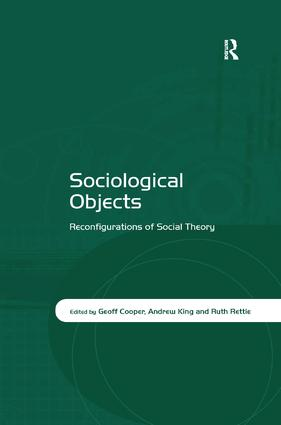 Sociological Objects: Reconfigurations of Social Theory, 1st Edition (Paperback) book cover