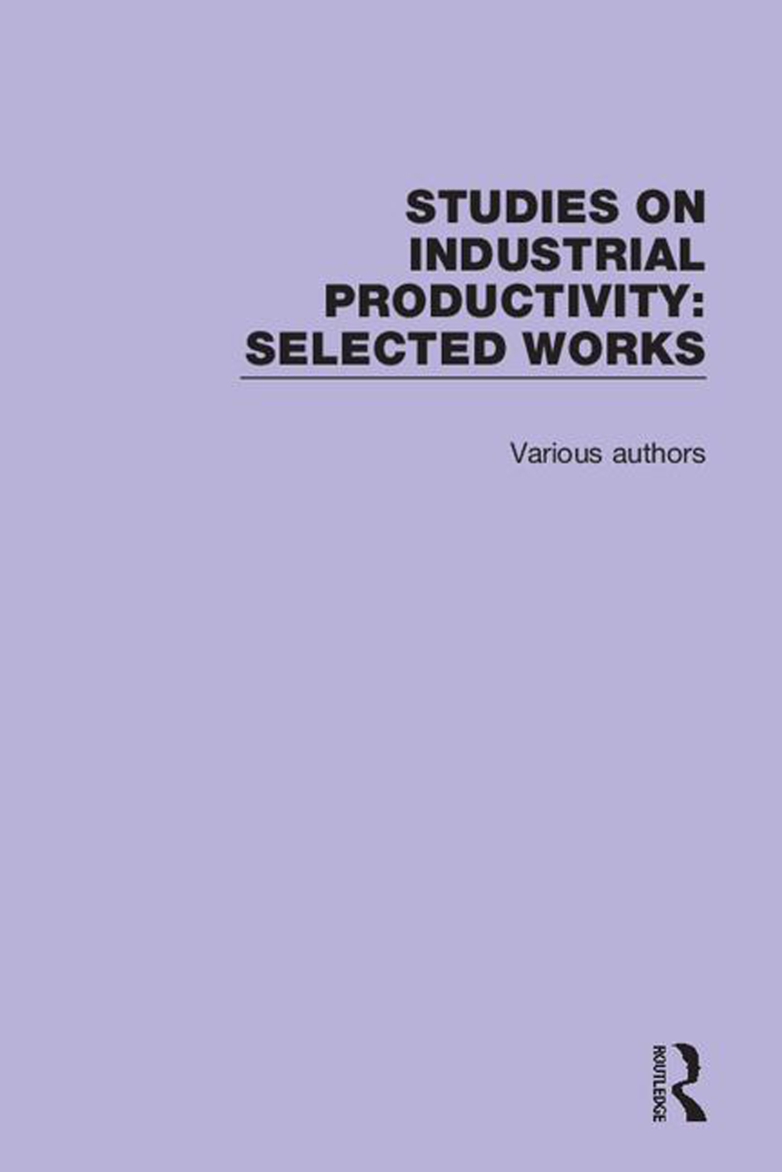 Studies on Industrial Productivity: Selected Works, 1st Edition (Hardback) book cover