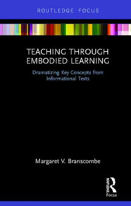 Teaching Through Embodied Learning: Dramatizing Key Concepts from Informational Texts book cover