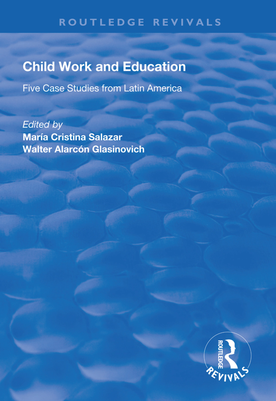 Child Work and Education: Five Case Studies from Latin America, 1st Edition (Hardback) book cover