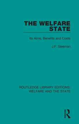 The Welfare State: Its Aims, Benefits and Costs, 1st Edition (Hardback) book cover