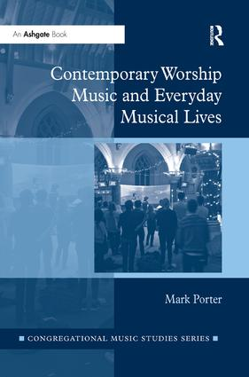 Contemporary Worship Music and Everyday Musical Lives (Paperback) book cover