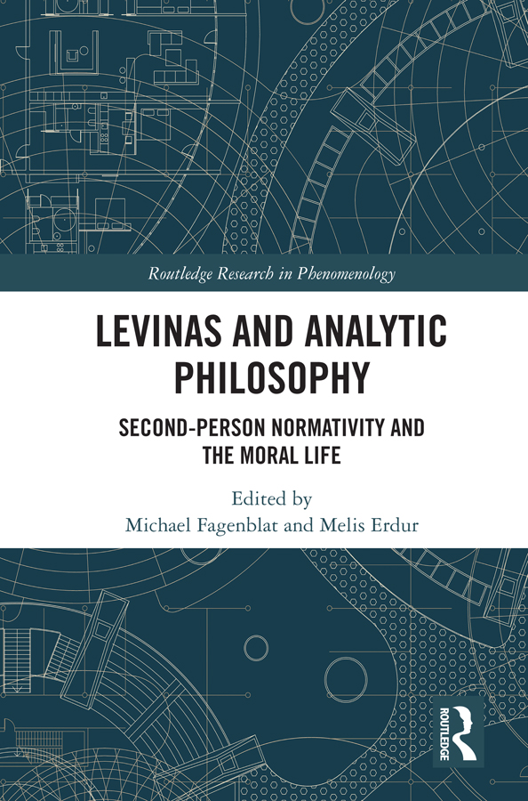Levinas and Analytic Philosophy: Second-Person Normatvity and the Moral Life book cover