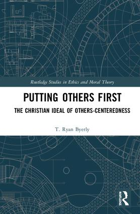 Putting Others First: The Christian Ideal of Others-Centeredness book cover