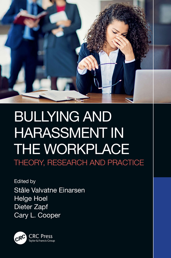 Bullying and Harassment in the Workplace: Theory, Research and Practice book cover