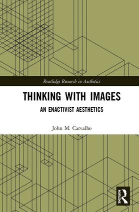 Thinking with Images: An Enactivist Aesthetics book cover