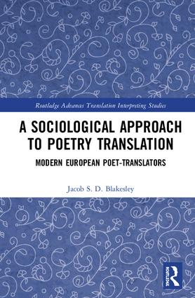 A Sociological Approach to Poetry Translation: Modern European Poet-Translators, 1st Edition (Hardback) book cover