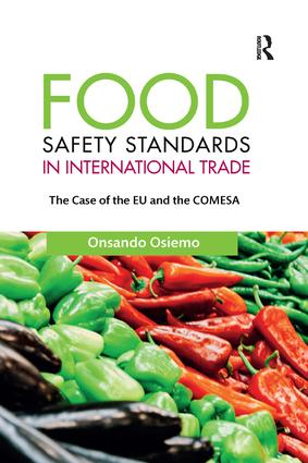 Food Safety Standards in International Trade: The Case of the EU and the COMESA, 1st Edition (Paperback) book cover