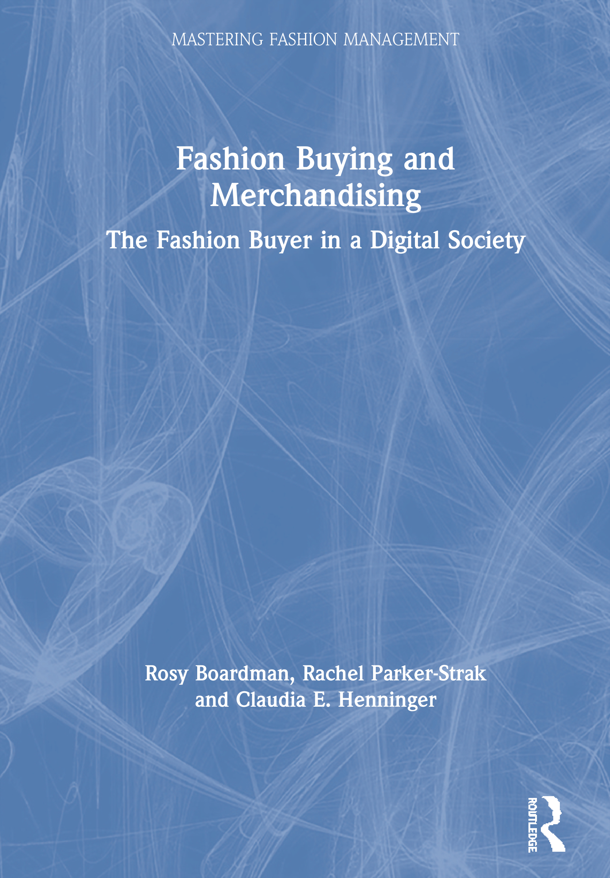 Fashion Buying and Merchandising: The Fashion Buyer in a Digital Society book cover