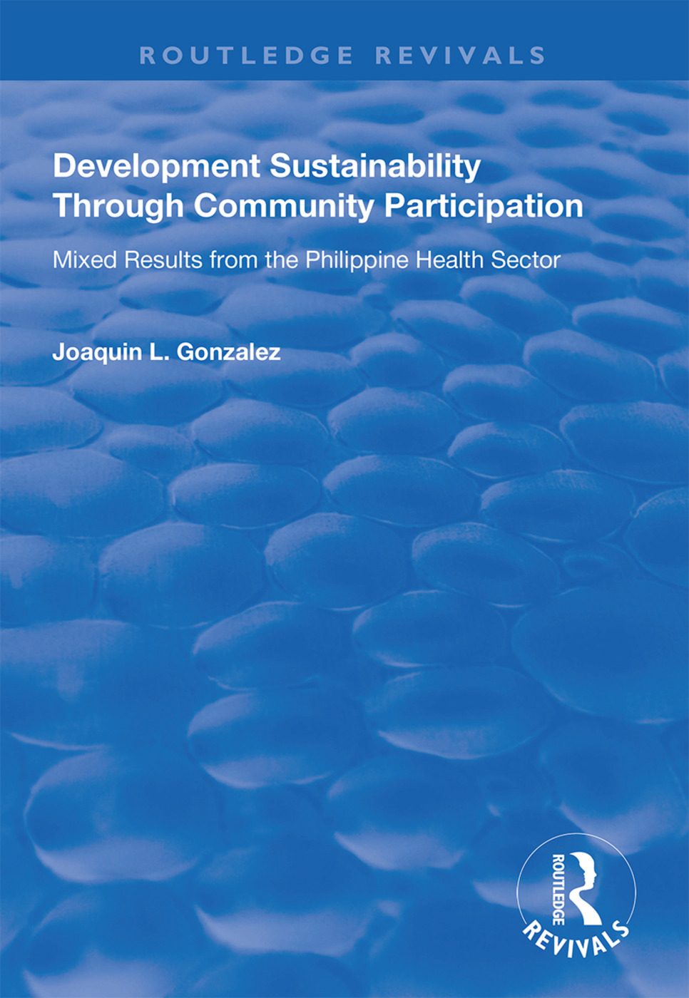 Development Sustainability Through Community Participation: Mixed Results from the Philippine Health Sector book cover
