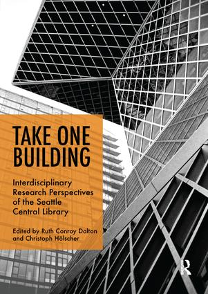 Take One Building : Interdisciplinary Research Perspectives of the Seattle Central Library: 1st Edition (Paperback) book cover