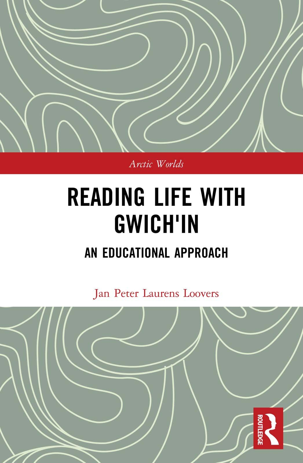 Reading Life with Gwich'in: An Educational Approach book cover