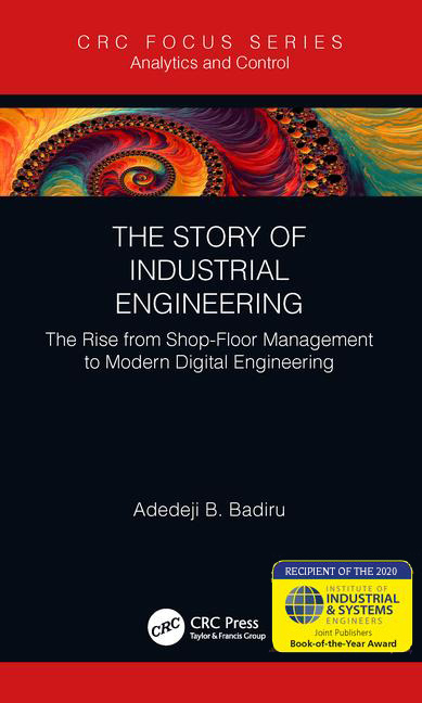 The Story of Industrial Engineering: The Rise from Shop-Floor Management to Modern Digital Engineering, 1st Edition (Hardback) book cover