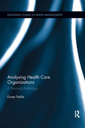 Analysing Health Care Organizations: A Personal Anthology book cover
