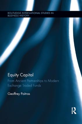 Equity Capital: From Ancient Partnerships to Modern Exchange Traded Funds, 1st Edition (Paperback) book cover