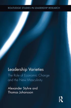 Leadership Varieties: The Role of Economic Change and the New Masculinity book cover