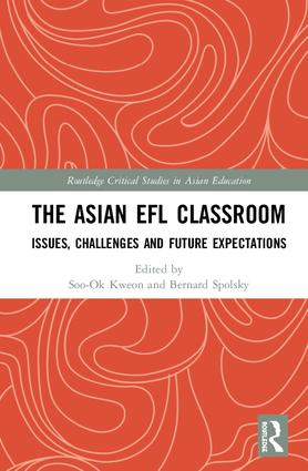 The Asian EFL Classroom: Issues, Challenges and Future Expectations book cover