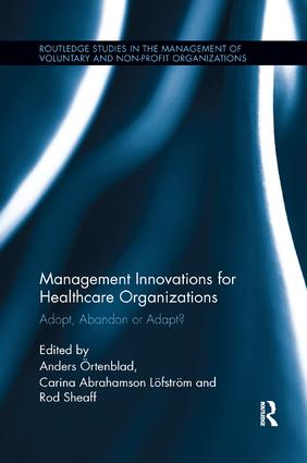 Management Innovations for Healthcare Organizations: Adopt, Abandon or Adapt? book cover
