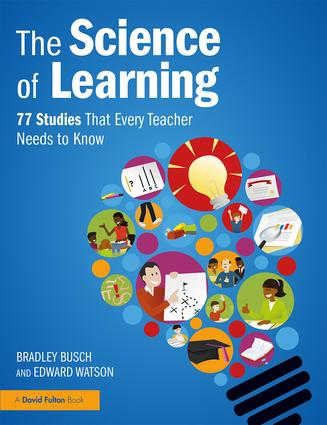 The Science of Learning: 77 Studies That Every Teacher Needs to Know book cover